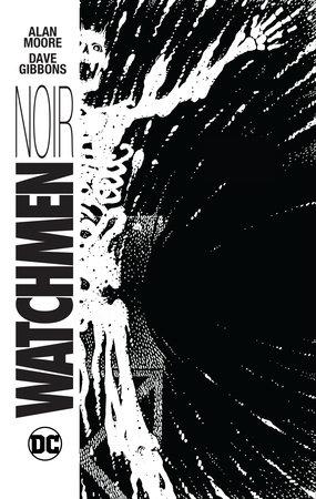 Watchmen Noir by Alan Moore