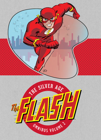 The Flash: The Silver Age Omnibus Vol. 2 by John Broome