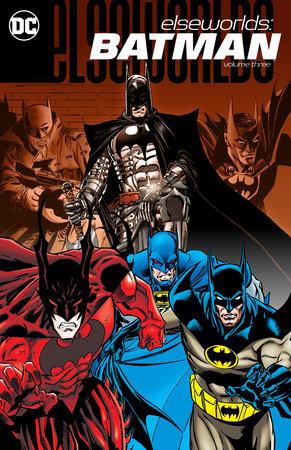 Elseworlds: Batman Vol. 3 by Various