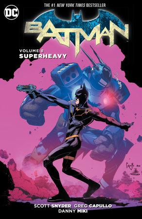 Batman Vol. 8: Superheavy (The New 52) by Scott Snyder
