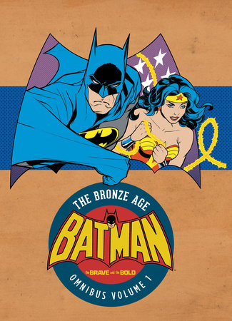 Batman: The Brave and the Bold - The Bronze Age Omnibus Vol. 1 by Bob Haney
