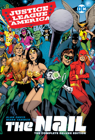 Justice League of America: The Nail: The Complete Deluxe Edition by Alan Davis