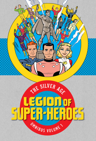 Legion of Super Heroes: The Silver Age Omnibus Vol. 1 by Otto Binder