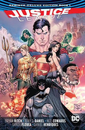 Justice League: The Rebirth Deluxe Edition Book 1 (Rebirth) by Bryan Hitch