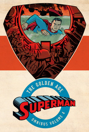 Superman: The Golden Age Omnibus Vol. 4 by Various