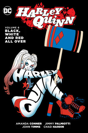 Harley Quinn Vol. 6: Black, White and Red All Over by Jimmy Palmiotti and Amanda Conner