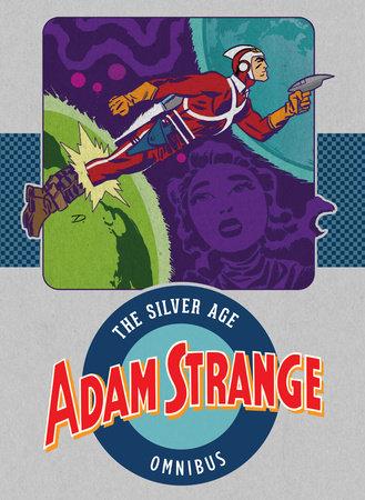 Adam Strange: The Silver Age Omnibus by Gardner Fox