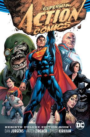 Superman: Action Comics: The Rebirth Deluxe Edition Book 1 (Rebirth) by Dan Jurgens