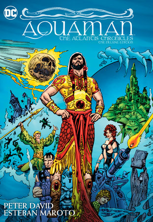 Aquaman: The Atlantis Chronicles Deluxe Edition by Peter David