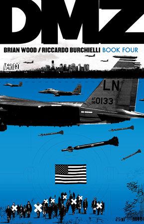 DMZ Book Four by Brian Wood