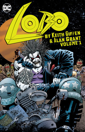 Lobo by Keith Giffen & Alan Grant Vol. 1 by Keith Giffen and Alan Grant