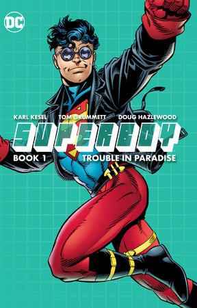 Superboy Book One: Trouble in Paradise by Karl Kesel