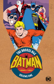 Batman: The Brave & the Bold: The Bronze Age Vol. 1