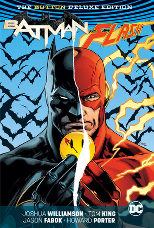 Batman/The Flash: The Button Deluxe Edition by Tom King and Joshua Williamson