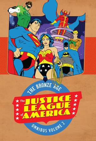 Justice League of America: The Bronze Age Omnibus Vol. 2 by Dennis O'Neil