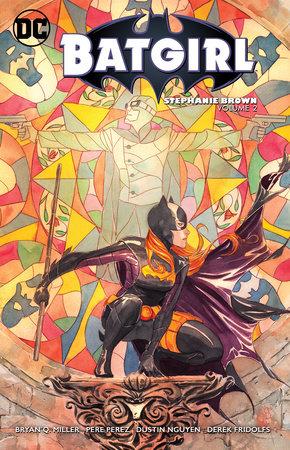 Batgirl: Stephanie Brown Vol. 2 by Bryan Q. Miller