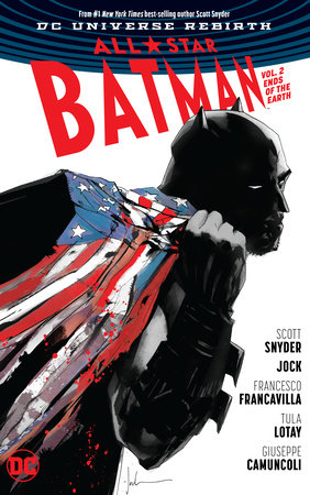 All Star Batman Vol. 2: Ends of the Earth by Scott Snyder