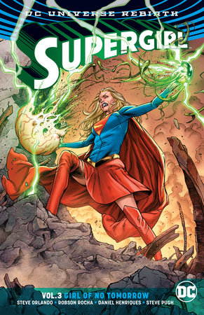 Supergirl Vol. 3: Girl of No Tomorrow (Rebirth) by Steve Orlando