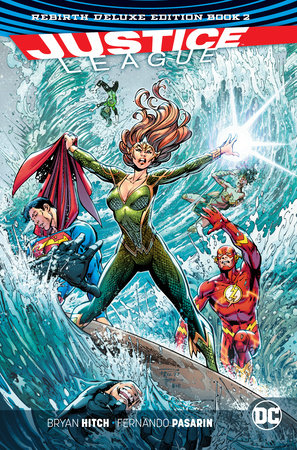 Justice League: The Rebirth Deluxe Edition Book 2 by Bryan Hitch