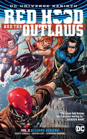 Red Hood and the Outlaws Vol. 3: Bizarro Reborn (Rebirth) by Scott Lobdell