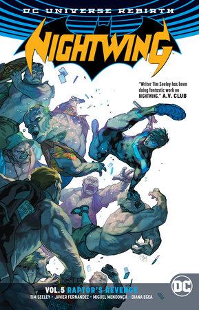 Nightwing Vol. 5: Raptor's Revenge (Rebirth) by Tim Seeley