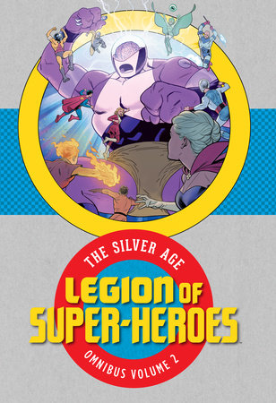 Legion of Super-Heroes: The Silver Age Omnibus Vol. 2 by Various