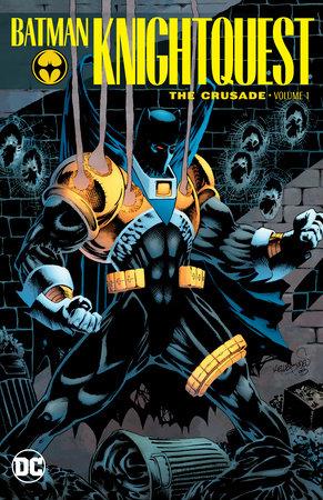 Batman: Knightquest: The Crusade Vol. 1 by Chuck Dixon