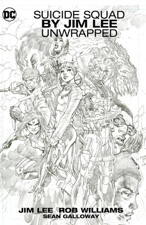 Suicide Squad by Jim Lee Unwrapped by Rob Williams