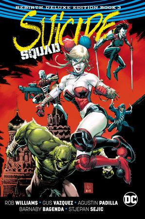 Suicide Squad: The Rebirth Deluxe Edition Book 3 by Rob Williams