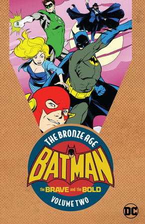 Batman: The Brave & the Bold: The Bronze Age Vol. 2 by Various