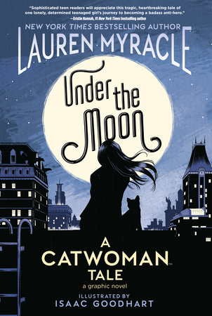 Under the Moon: A Catwoman Tale by Lauren Myracle