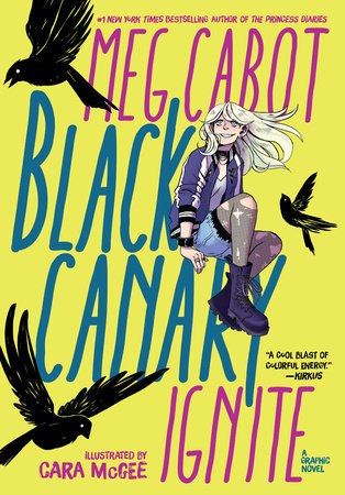 Black Canary: Ignite by Meg Cabot