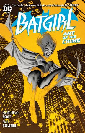 Batgirl Vol. 5: Art of the Crime by Mairghread Scott