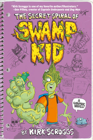 The Secret Spiral of Swamp Kid by Kirk Scroggs