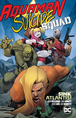 Aquaman/Suicide Squad: Sink Atlantis by Dan Abnett and Rob Williams