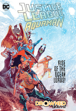 Justice League/Aquaman: Drowned Earth by Scott Snyder and Dan Abnett