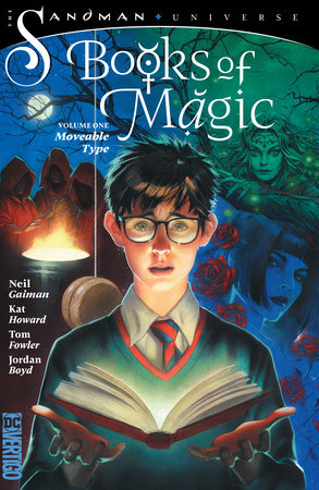Books of Magic Vol. 1: Moveable Type (The Sandman Universe) by Kat Howard and Neil Gaiman