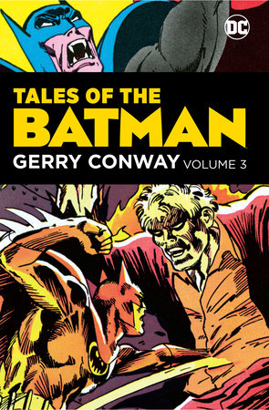 Tales of the Batman: Gerry Conway Vol. 3 by Gerry Conway