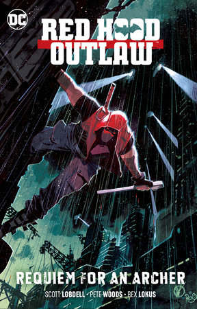 Red Hood: Outlaw Vol. 1: Requiem for an Archer by Scott Lobdell