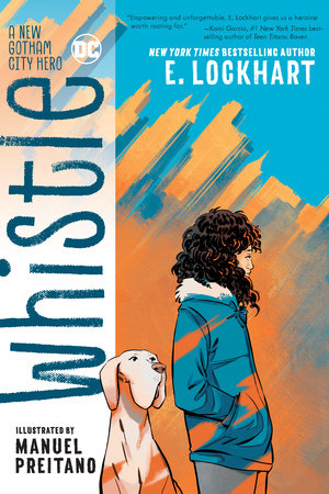 Whistle: A New Gotham City Hero by E. Lockhart