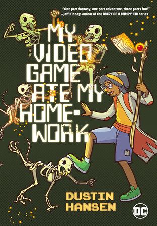My Video Game Ate My Homework by Dustin Hansen