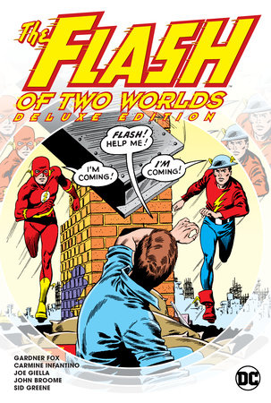 The Flash of Two Worlds Deluxe Edition by Gardner Fox