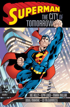 Superman: The City of Tomorrow Vol. 1 by Jeph Loeb