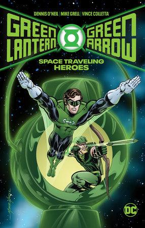 Green Lantern/Green Arrow: Space Traveling Heroes by Dennis O'Neil