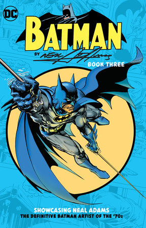 Batman by Neal Adams Book Three by Dennis O'Neil