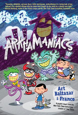 ArkhaManiacs by Art Baltazar and Franco Aureliani