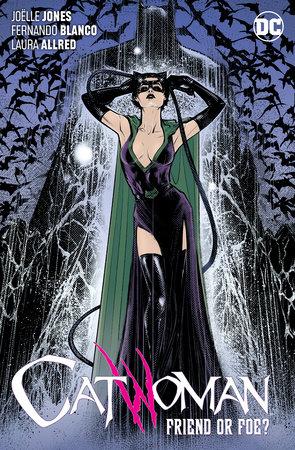 Catwoman Vol. 3: Friend or Foe? by Joëlle Jones