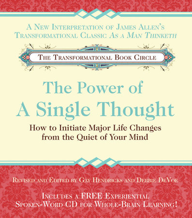 The Power of A Single Thought by Gay Hendricks, Ph.D. and Debbie Devoe