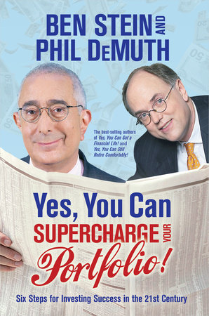 Yes, You Can Supercharge Your Portfolio! by Ben Stein and Phil Demuth