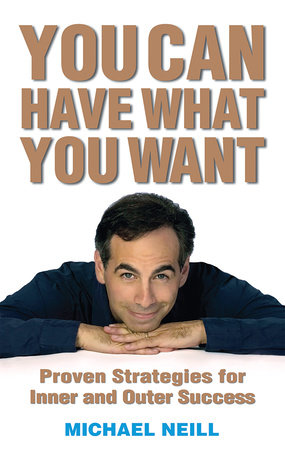 You Can Have What You Want by Michael Neill